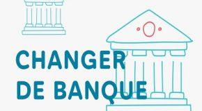 Comment changer de banque ?